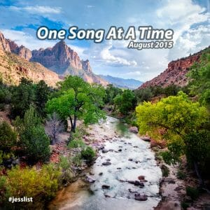 August #jesslist - One Song At A Time 2