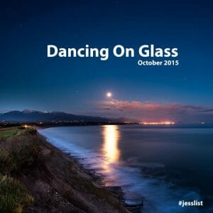 October #jesslist - Dancing on Glass 1